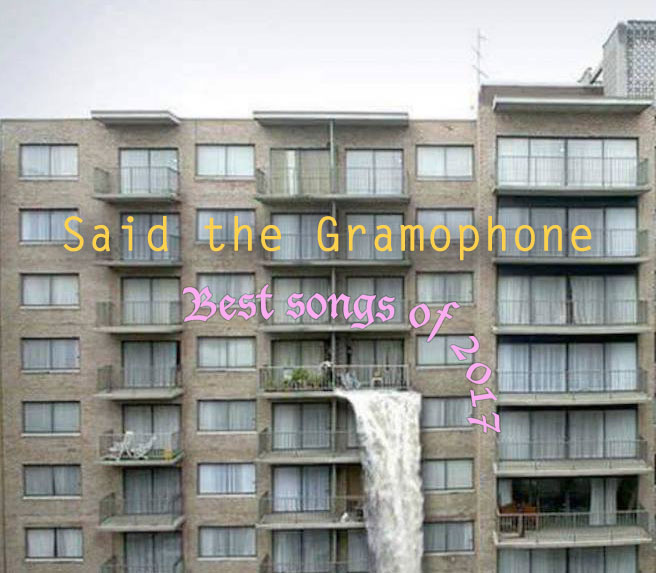 Said the Gramophone's Best Songs of 2017 - original photo source unknown