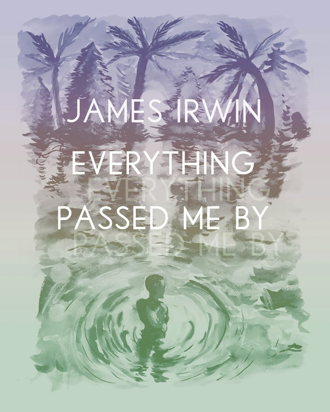 James Irwin - 'Everything Passed Me By' image by Adam Waito